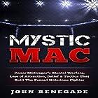 Mystic Mac: Conor McGregor's Mental Warfare, Law of Attraction, Belief & Tactics That Built the Feared Notorious Fighter Hörbuch von John Renegade Gesprochen von: Jim D. Johnston