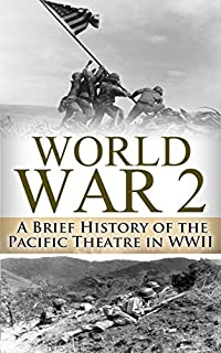 (FREE on 3/5) World War 2 Pacific Theatre: A Brief History Of The Pacific Theatre In Wwii by Ryan Jenkins - http://eBooksHabit.com