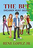 The Bet: Dreamer Must Decide (The Continuous History of Hermie Brambleweed Book 3)