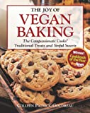 The Joy of Vegan Baking: The Compassionate Cooks' Traditional Treats and Sinful Sweets [ペーパーバック] / Colleen Patrick-Goudreau (著); Fair Winds Pr (刊)