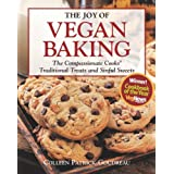 "The Joy of Vegan Baking: The Compassionate Cooks' Traditional Treats and Sinful Sweetsvon ""Colleen Patrick-Goudreau"""