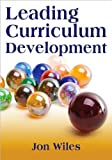 img - for Leading Curriculum Development (text only) by Dr. J. W. Wiles book / textbook / text book