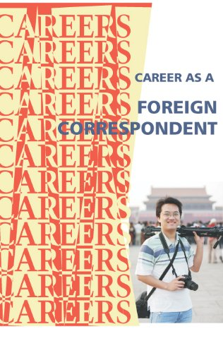 a-career-as-a-foreign-correspondent-careers-ebooks-english-edition