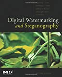 Digital Watermarking and Steganography, 2nd Ed. (The Morgan Kaufmann Series in Multimedia Information and Systems)