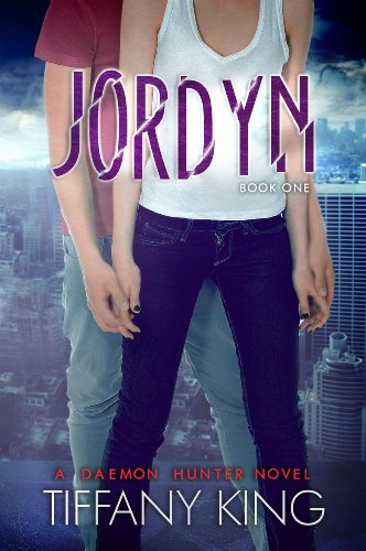 Jordyn (A Daemon Hunter Novel Book One) by Tiffany King