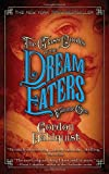 Gordon Dahlquist The Glass Books of the Dream Eaters, Volume One: 1