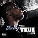 Slim Thug / Tha Thug Show