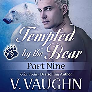 Tempted by the Bear - Part 9 Audiobook