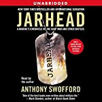 Jarhead: A Marine's Chronicle of the Gulf War and Other Battles | Anthony Swofford