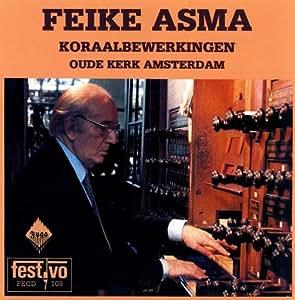 Feike Asma -- Koraalbewerkingen Oude Kerk Amsterdam