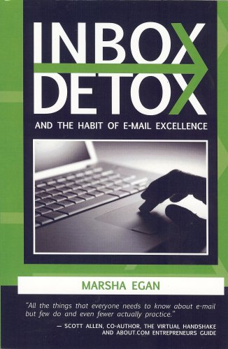 Inbox Detox: and the Habit of e-mail Excellence