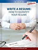 Write a Resume (eReport): How to Quantify Your Resume (e-Report Book 1) (English Edition)...