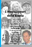 img - for I Rivoluzionari della Risata: Salvare il mondo con l'ilarita (Laughter Revolutionaries - Italian Version) (Italian Edition) book / textbook / text book