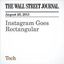 Instagram Goes Rectangular (       UNABRIDGED) by Cat Zakrzewski Narrated by Alexander Quincy