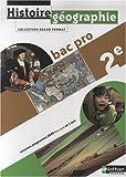 HISTOIRE/GEOGRAPHIE , 2NDE BAC PRO , LIVRE DE L'ELEVE (EDITION 2009) Boisgrollier, De, grand form...
