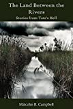 The Land Between the Rivers (Stories from Tate's Hell Book 1)