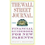 The Wall Street Journal. Financial Guidebook for New Parents ~ Stacey L. Bradford