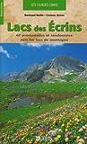 echange, troc Bertrand Bodin, Corinne Bruno - Lacs des Ecrins : 67 Promenades et randonnées vers les lacs de montagne
