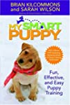 My Smart Puppy (TM): W/DVD: Fun, Effe...