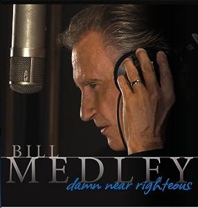 Bill Medley - Damn Near Righteous