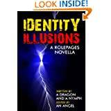 Identity Illusions: A RolePages Novella (The Living Novel)