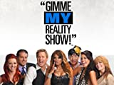 Gimme My Reality Show Season 1