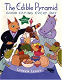 The Edible Pyramid: Good Eating Every Day (Reading Rainbow Books)