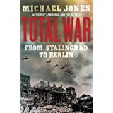 Total War: From Stalingrad to Berlinby Michael Jones