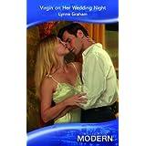 Virgin on Her Wedding Night (Mills & Boon Modern)by Lynne Graham