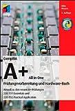 CompTIA A+ All in One: Prüfungsvorbereitung und Hardware-Buch
