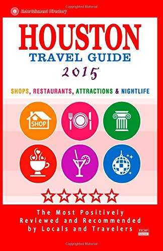 Houston Travel Guide 2015: Shop, Restaurants, Attractions & Nightlife In Houston, Texas (City Travel Guide 2015) front-146791