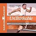 Unthinkable: The Scott Rigsby Story Audiobook by Scott Rigsby, Jenna Glatzer Narrated by Jon Gauger