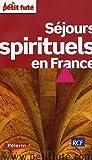 Petit Futé Séjours spirituels en France...