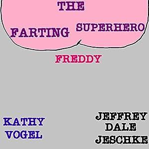 The Farting Superhero Freddy Audiobook