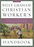 img - for The Billy Graham Christian Worker's Handbook: A Topical Guide With Biblical Answers to the Urgent Concerns of Our Day book / textbook / text book