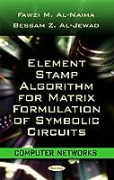 Element Stamp Algorithm for Matrix Formulation of Symbolic Circuits Front Cover