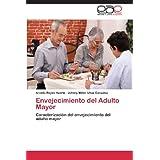 Envejecimiento del Adulto Mayor: Caracterización del envejecimiento del adulto mayor