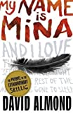 My Name is Mina by Almond, David ( 2011 )