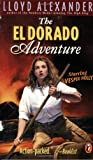 The El Dorado Adventure (0141304634) by Alexander, Lloyd