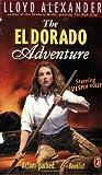 The El Dorado Adventure (0141304634) by Alexander, Lloyd