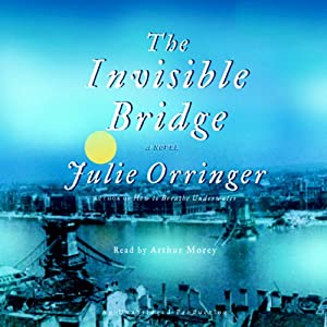 The Invisible Bridge | [Julie Orringer]