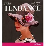 Très Tendance, la Mode de 1900 à nos jours