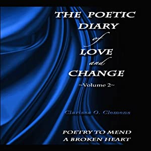 The Poetic Diary of Love and Change: Volume 2 | [Clarissa O. Clemens]