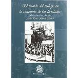 El mundo del trabajo en la conquista de las libertades (Historía de la Andalucía comtemporánea)