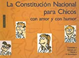img - for La Constitucion Nacional Para Chicos: Con Amor y Con Humor (Spanish Edition) book / textbook / text book