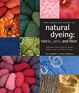 The Complete Guide to Natural Dyeing ebook downloads