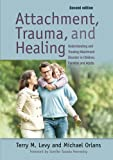 img - for Attachment, Trauma, and Healing: Understanding and Treating Attachment Disorder in Children, Families and Adults book / textbook / text book