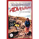 Highpoint Adventures: The Complete Guide to the 50 State Highpoints ~ Diane Winger