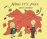 Now It's Fall (Lois Lenski Books) (0375810692) by Lenski, Lois