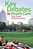 Key Debates in Healthcare (033522394X) by Taylor, Gary